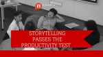 Storytelling Passes the Productivity Test 3 of 10