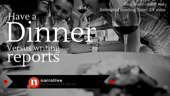 Storytelling : I had dinner and I read a report….