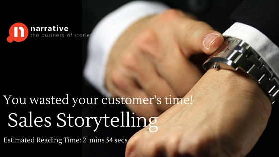 Sales Storytelling: You wasted your customer's time!