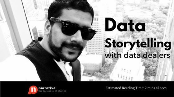 Data Storytelling : Enough from me, lets talk to Data dealers! Part 3 of 5