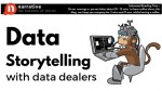 Data Storytelling : Enough from me, lets talk to Data dealers! Part 4 of 5