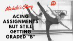"""Storytelling: Michele's Story of Acing Assignments but still getting graded """"B"""""""