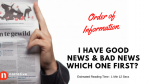 Storytelling : Good News and Bad News, Which One First?
