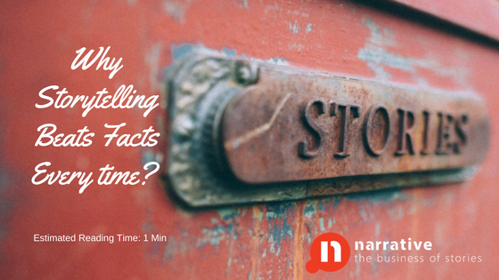Why Storytelling Beats Facts Every time?