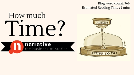 Narrative Blog : And how much time will it take?