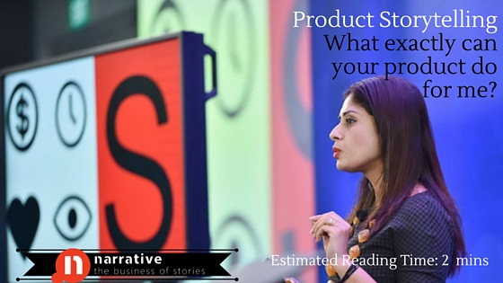 Product Storytelling: What exactly can your product do for me?