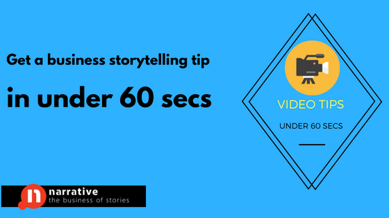 Business Storytelling Tips Under 60 Secs: Video Storytelling