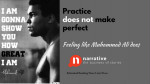 Practice Does Not Make Perfect, Feeling Like Muhammad Ali Does
