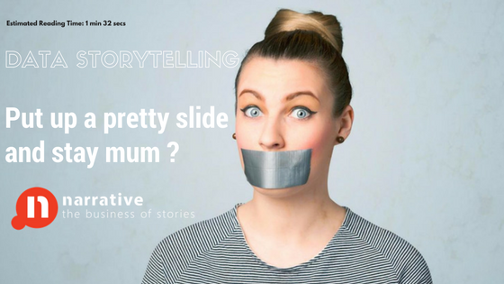 Practical Data Storytelling tip #4 : Do you put up a pretty slide and keep mum?