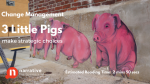 Change Management Storytelling : 3 Little Pigs Make Strategic Choices