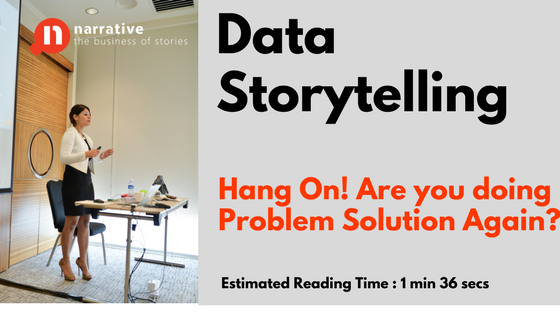 Data Storytelling: This is the problem and This is the solution