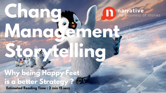 Change Management Storytelling: Why being Happy Feet with Change is a better Strategy