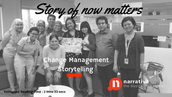 Change Management Storytelling: Story of Now Matters?