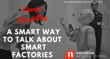 Change Storytelling: A Smart Way To Talk About Smart Factories