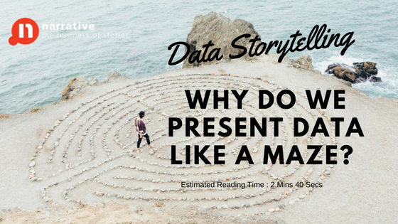 Data Storytelling : Why Do We Present Data Like A Maze?