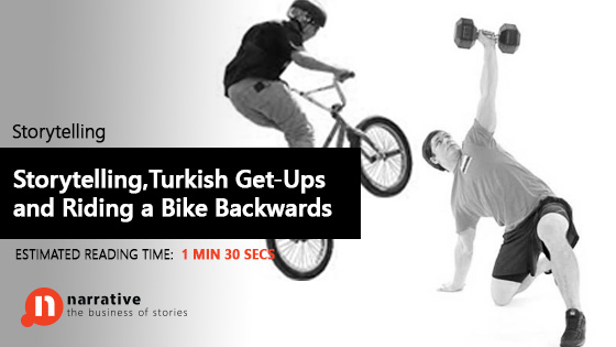 Storytelling, Turkish Get -Ups and Riding a Bike Backwards