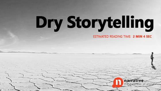 Dry Storytelling