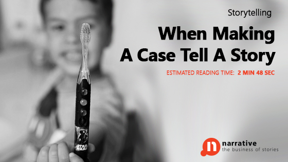 Storytelling : When Making A Case Tell A Story
