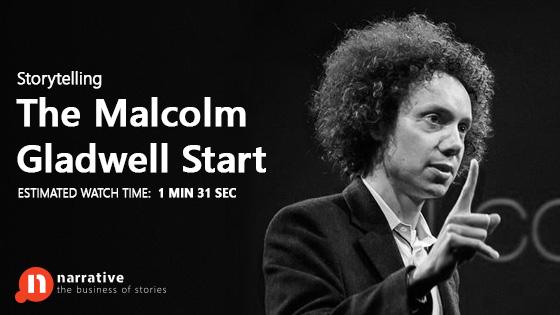 Storytelling: The Malcolm Gladwell Start