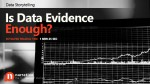 Data Storytelling: Is Data Evidence Enough?