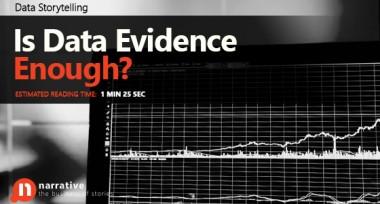 Data Storytelling: Is Data Evidence Enough?