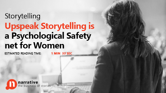 Storytelling: Why do women UPSPEAK?