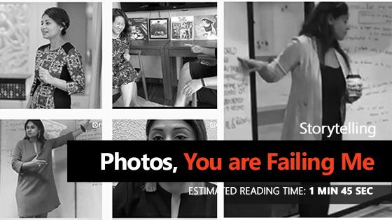Photos You are Failing Me