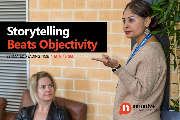 Storytelling Beats Objectivity