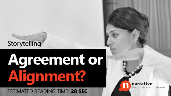 Change Storytelling:  Agreement or Alignment?