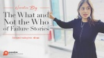 The What and Not The Who of Failure Stories