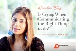 Is crying when communicating the right thing to do?