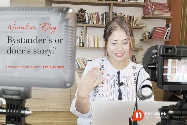 Bystander's or doer's story?