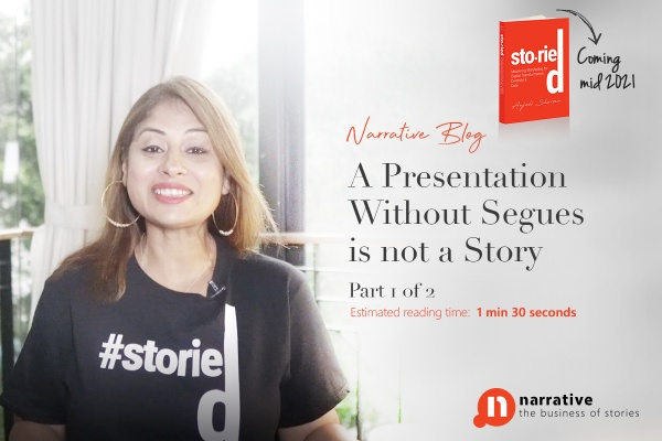 A presentation without segues is not a story (Part 1 of 2)